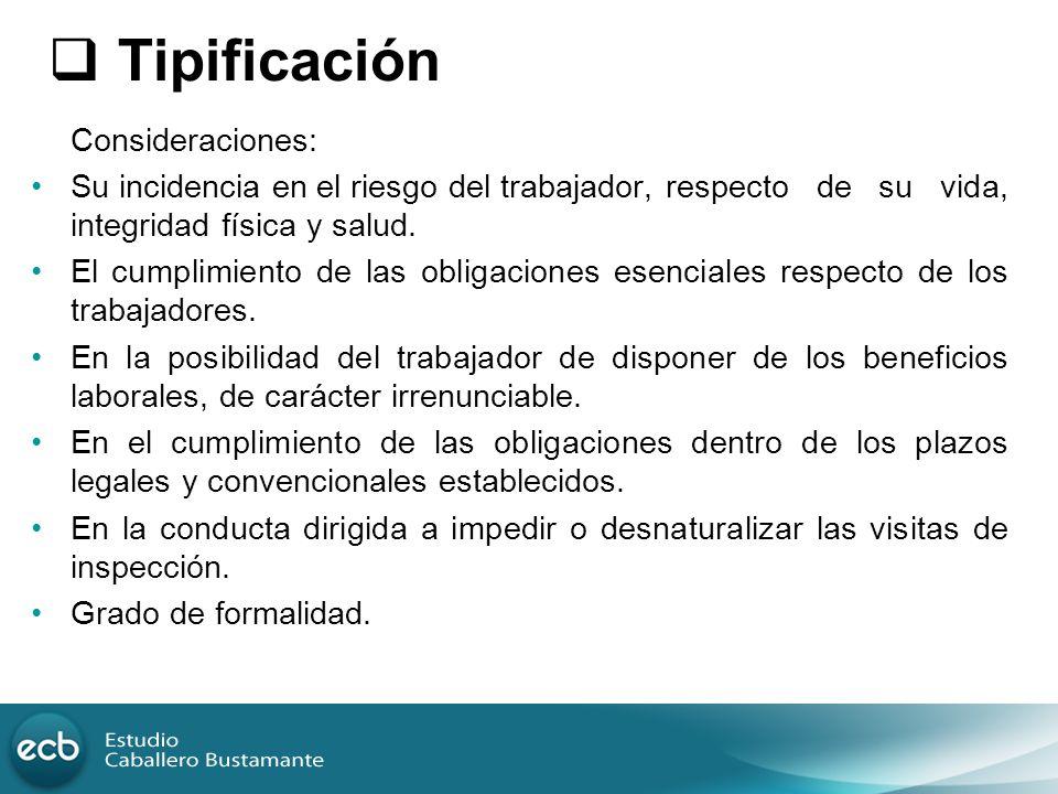 Tipificación Consideraciones: Su incidencia en el riesgo del trabajador, respecto de su vida, integridad física y salud.