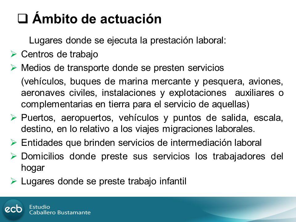 Ámbito de actuación Lugares donde se ejecuta la prestación laboral: