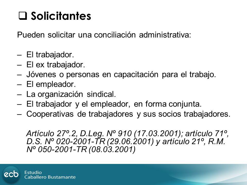 Solicitantes Pueden solicitar una conciliación administrativa: