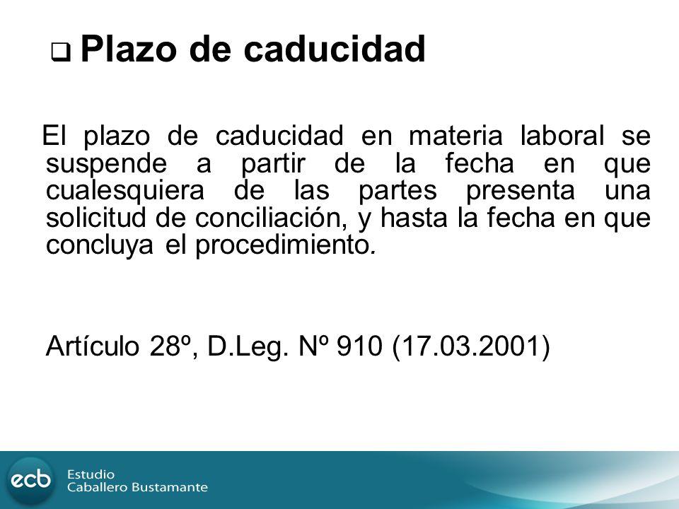 Artículo 28º, D.Leg. Nº 910 (17.03.2001) Plazo de caducidad