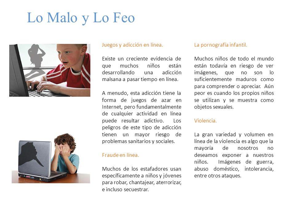 Lo Malo y Lo Feo Juegos y adicción en línea.