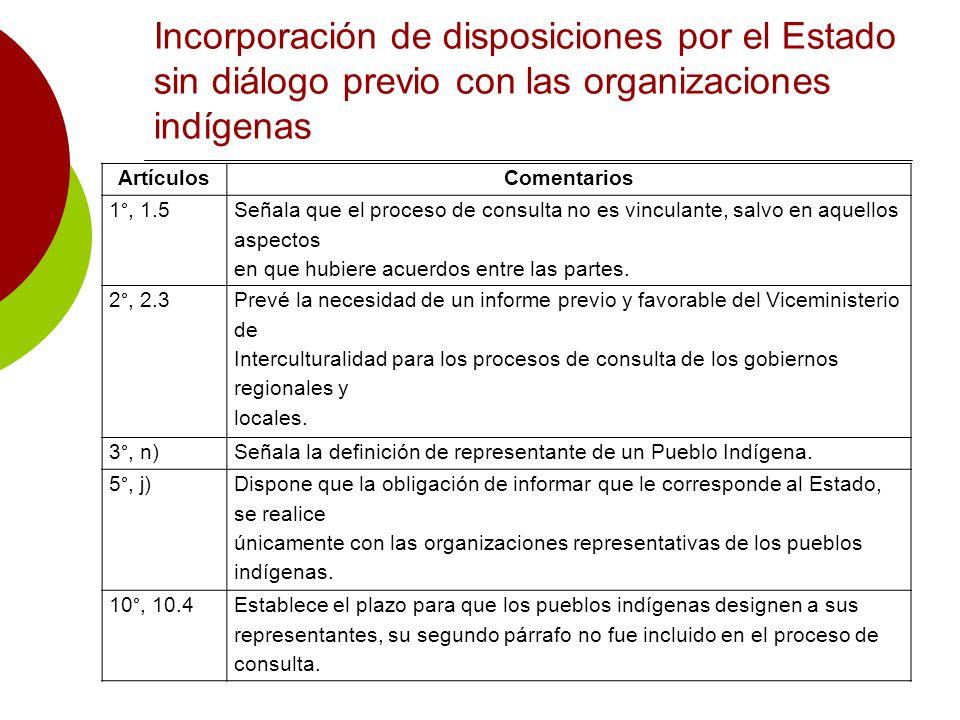 Incorporación de disposiciones por el Estado sin diálogo previo con las organizaciones indígenas