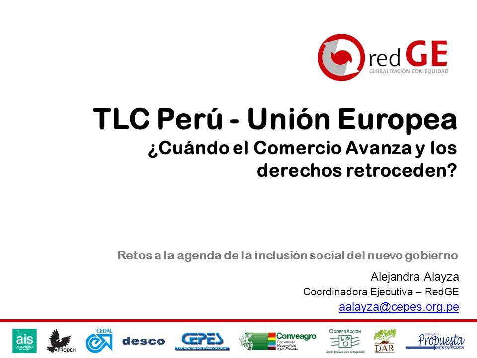 TLC Perú - Unión Europea ¿Cuándo el Comercio Avanza y los derechos retroceden Retos a la agenda de la inclusión social del nuevo gobierno