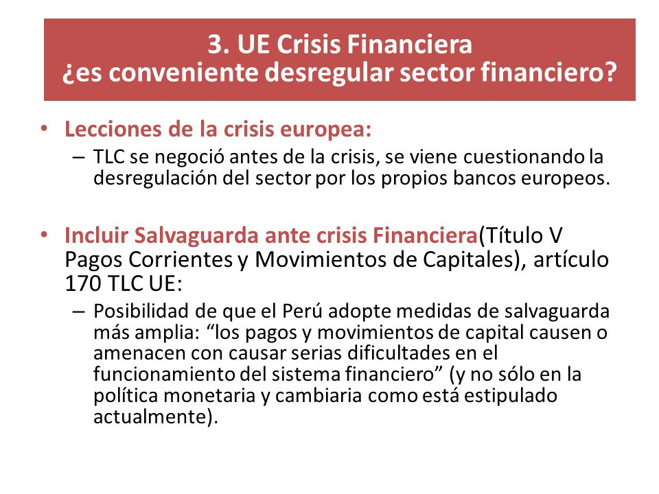3. UE Crisis Financiera ¿es conveniente desregular sector financiero