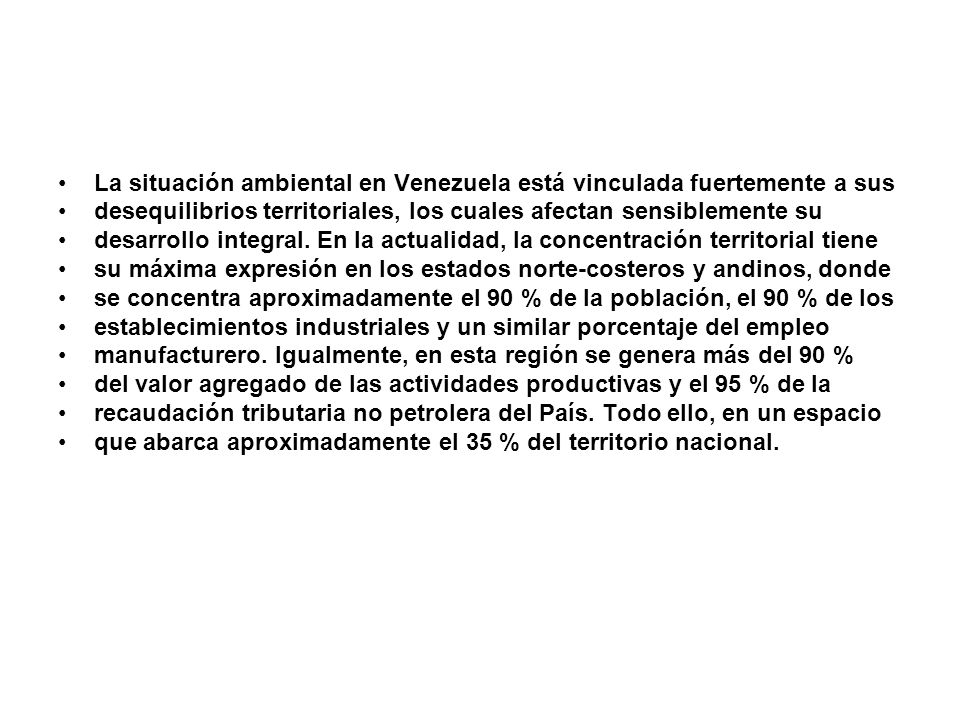 La situación ambiental en Venezuela está vinculada fuertemente a sus