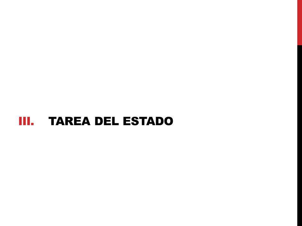 iiI. TAREA DEL ESTADO