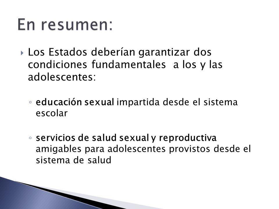 En resumen: Los Estados deberían garantizar dos condiciones fundamentales a los y las adolescentes: