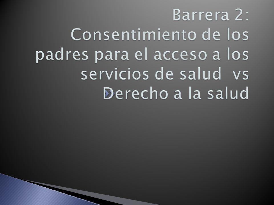 Barrera 2: Consentimiento de los padres para el acceso a los servicios de salud vs Derecho a la salud