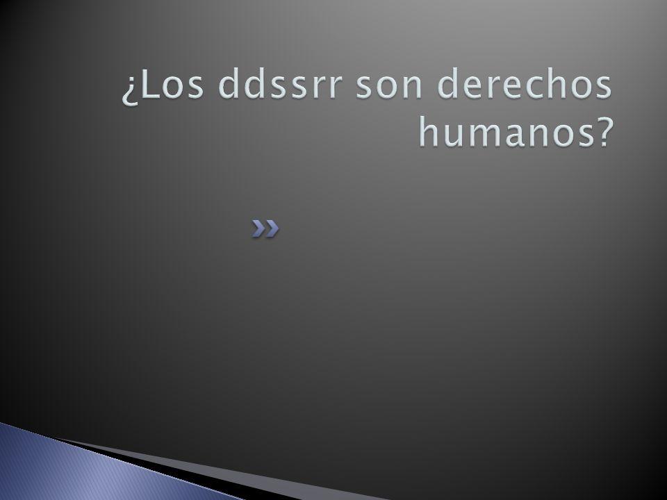 ¿Los ddssrr son derechos humanos