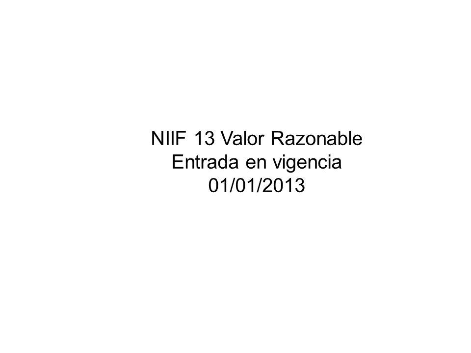 NIIF 13 Valor Razonable Entrada en vigencia 01/01/2013