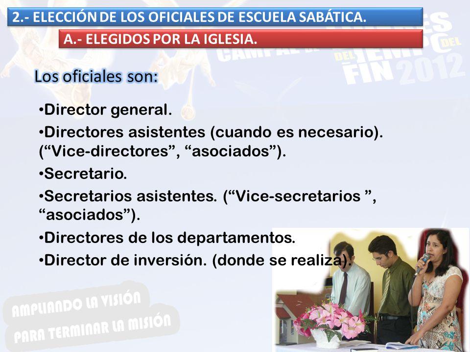 Los oficiales son: 2.- ELECCIÓN DE LOS OFICIALES DE ESCUELA SABÁTICA.
