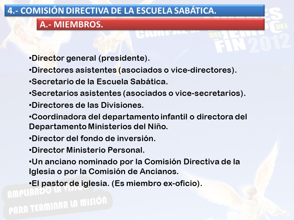 4.- COMISIÓN DIRECTIVA DE LA ESCUELA SABÁTICA. A.- MIEMBROS.