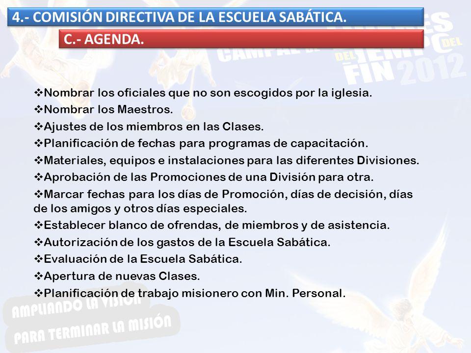 4.- COMISIÓN DIRECTIVA DE LA ESCUELA SABÁTICA. C.- AGENDA.