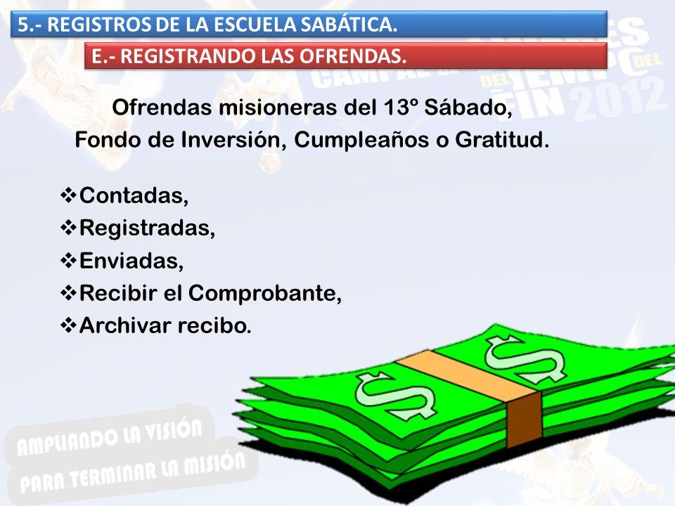 5.- REGISTROS DE LA ESCUELA SABÁTICA. E.- REGISTRANDO LAS OFRENDAS.