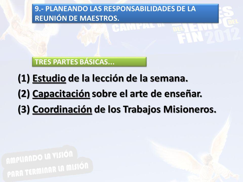 9.- PLANEANDO LAS RESPONSABILIDADES DE LA REUNIÓN DE MAESTROS.