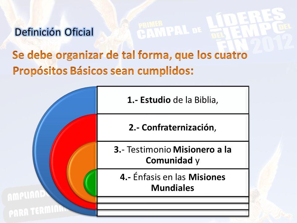 Definición Oficial Se debe organizar de tal forma, que los cuatro Propósitos Básicos sean cumplidos: