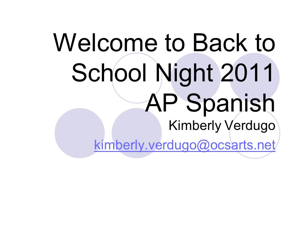 Welcome to Back to School Night 2011 AP Spanish