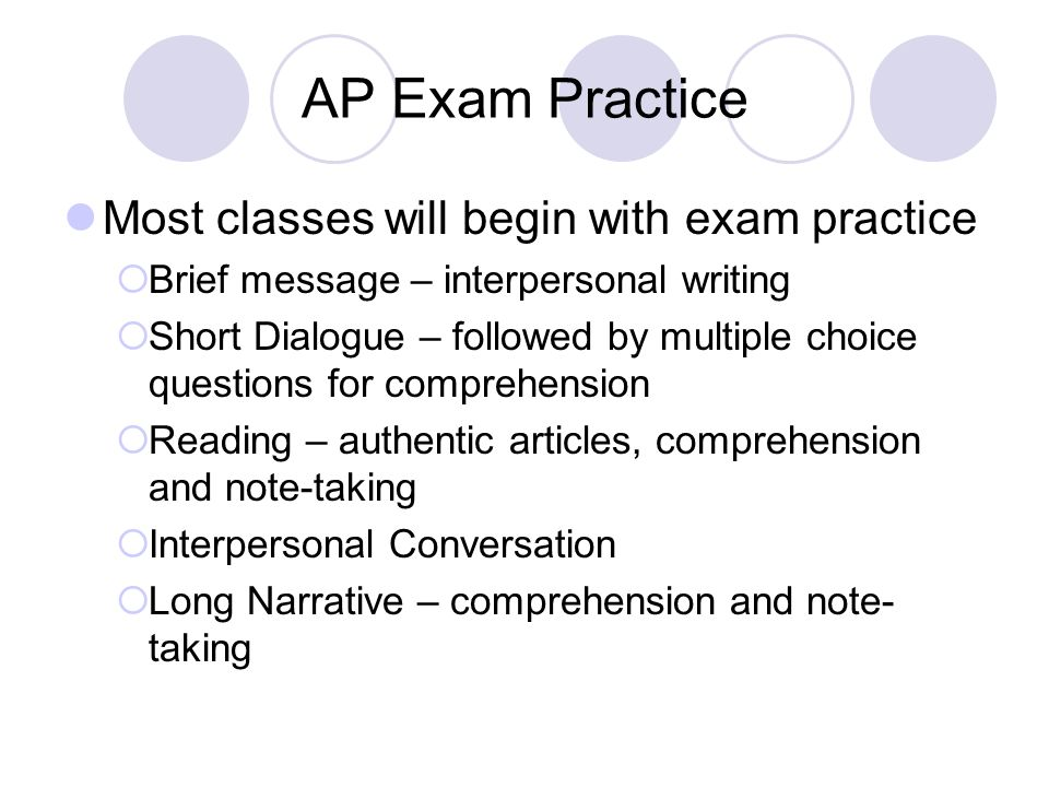 AP Exam Practice Most classes will begin with exam practice