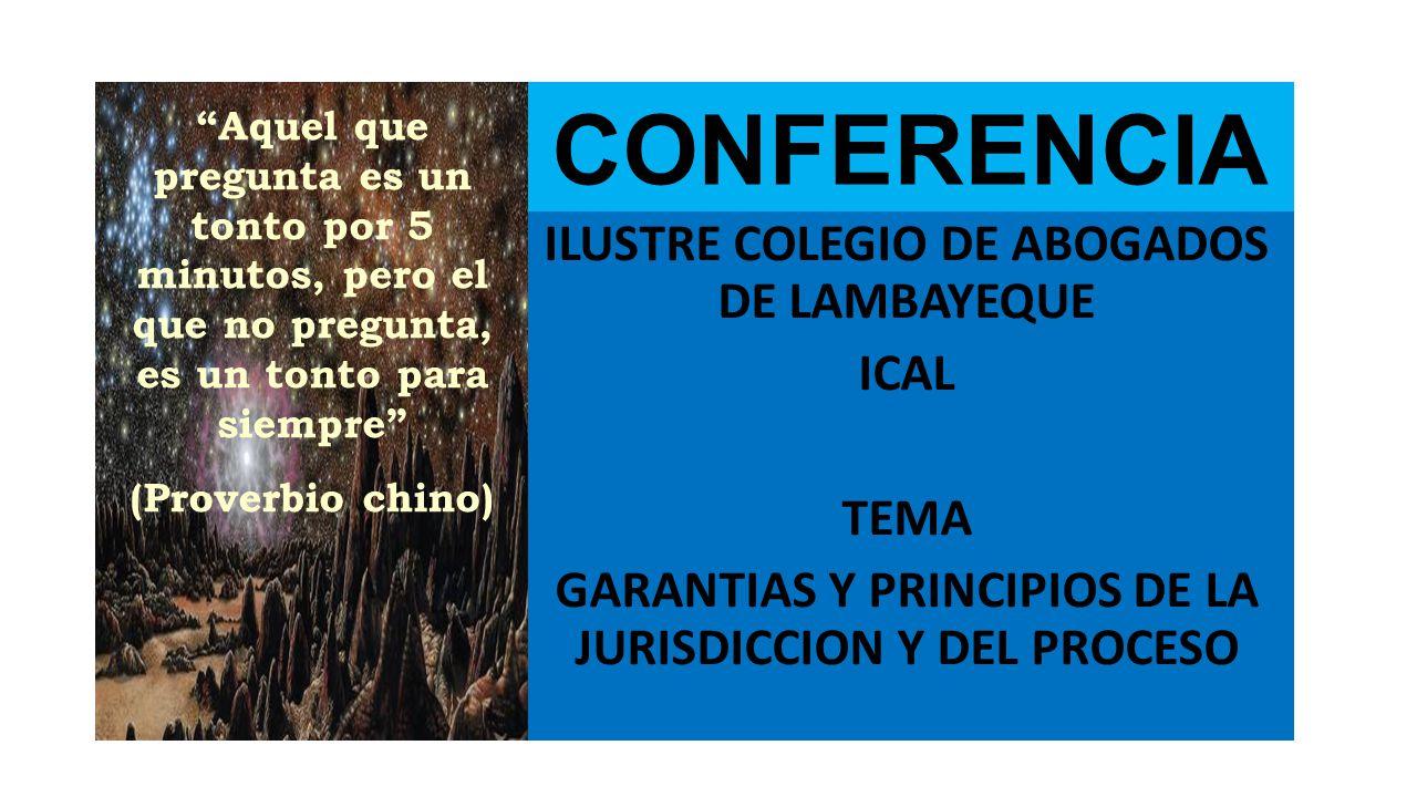 CONFERENCIA ILUSTRE COLEGIO DE ABOGADOS DE LAMBAYEQUE ICAL TEMA