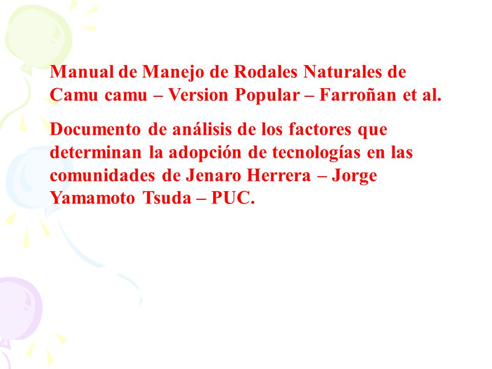 Manual de Manejo de Rodales Naturales de Camu camu – Version Popular – Farroñan et al.