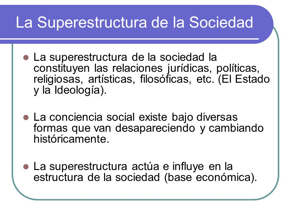La Superestructura de la Sociedad