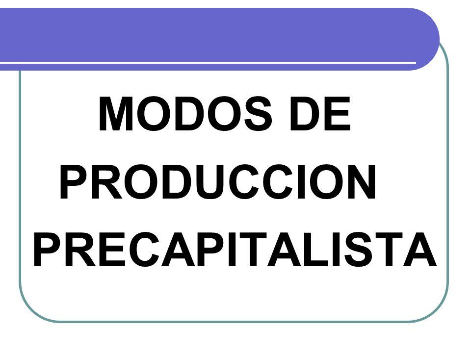 MODOS DE PRODUCCION PRECAPITALISTA