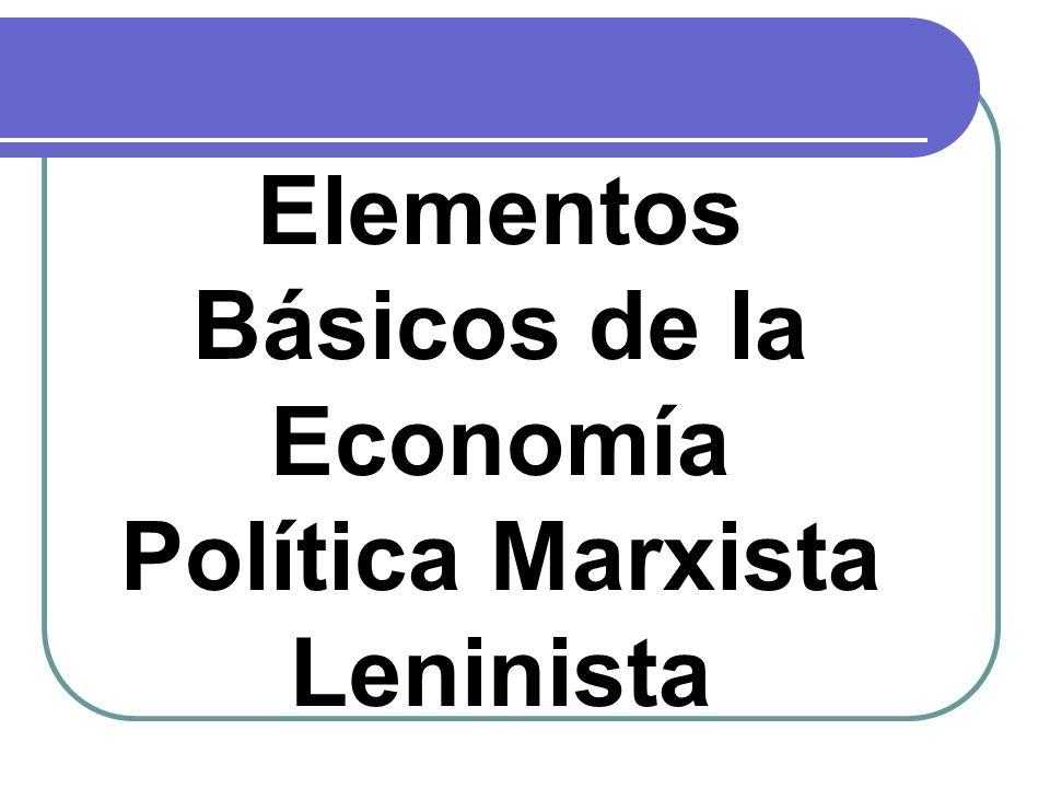 Elementos Básicos de la Economía Política Marxista Leninista