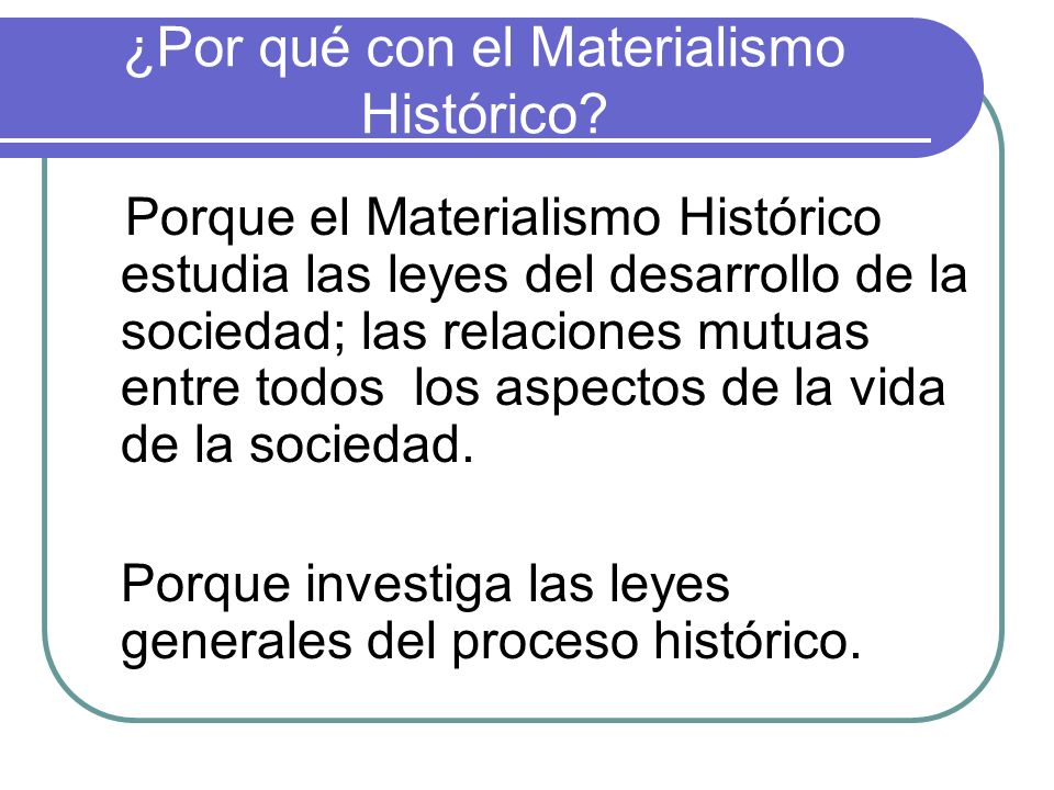 ¿Por qué con el Materialismo Histórico