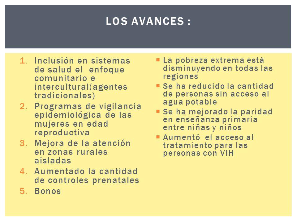 LOS AVANCES : Inclusión en sistemas de salud el enfoque comunitario e intercultural(agentes tradicionales)