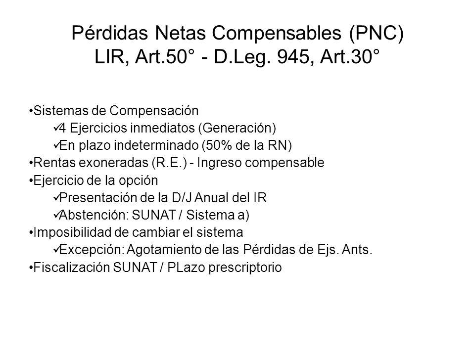 Pérdidas Netas Compensables (PNC) LIR, Art.50° - D.Leg. 945, Art.30°