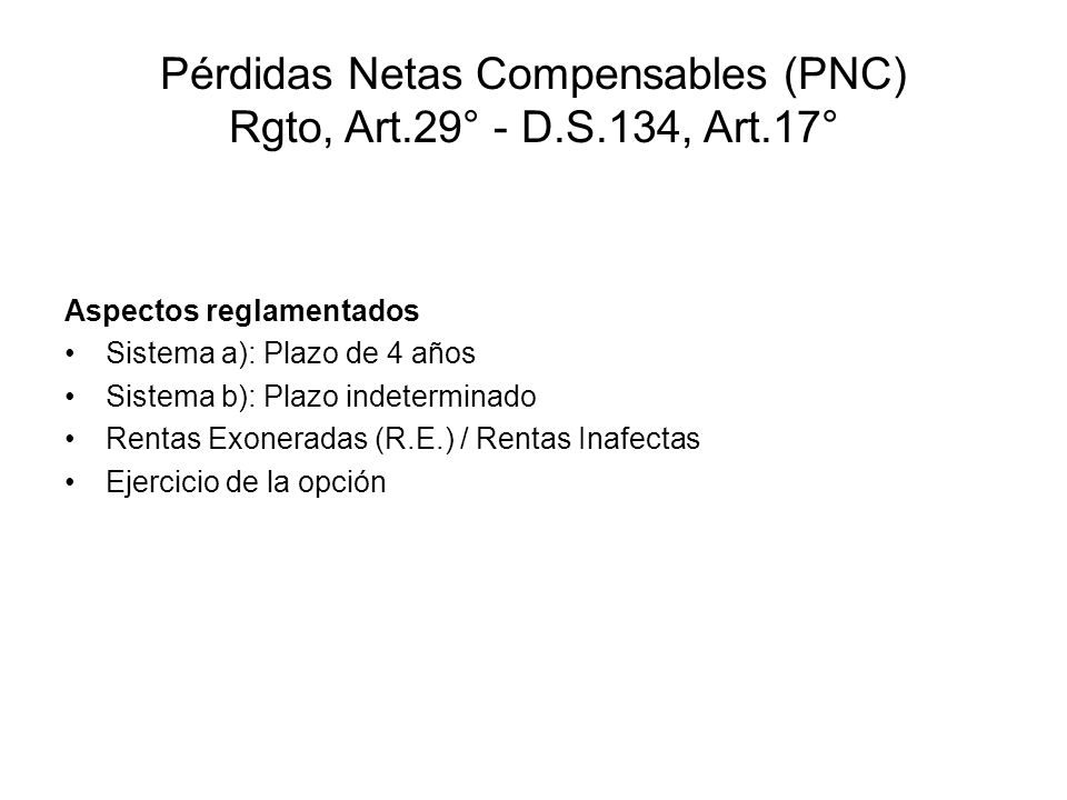 Pérdidas Netas Compensables (PNC) Rgto, Art.29° - D.S.134, Art.17°