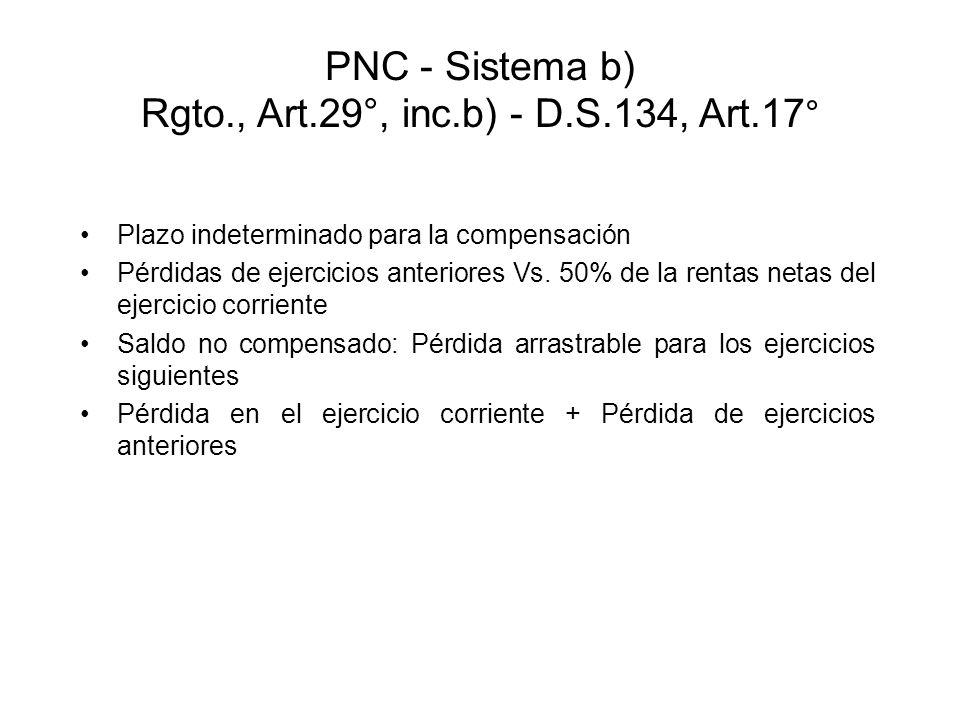 PNC - Sistema b) Rgto., Art.29°, inc.b) - D.S.134, Art.17°
