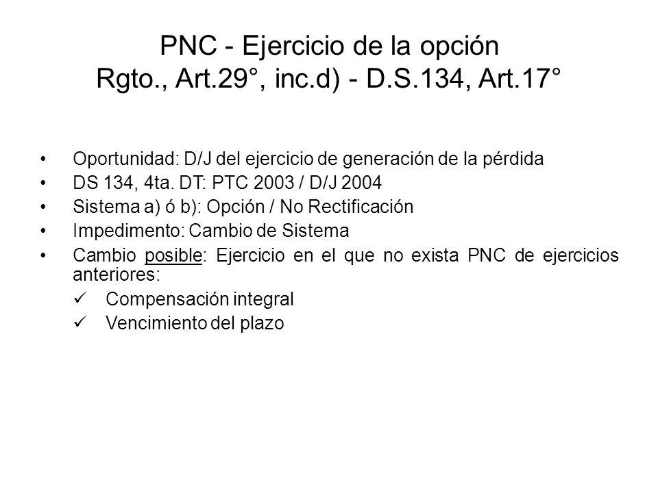 PNC - Ejercicio de la opción Rgto., Art.29°, inc.d) - D.S.134, Art.17°