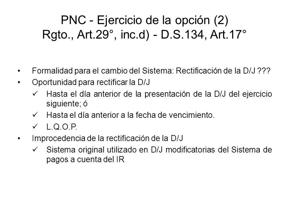 PNC - Ejercicio de la opción (2) Rgto. , Art. 29°, inc. d) - D. S