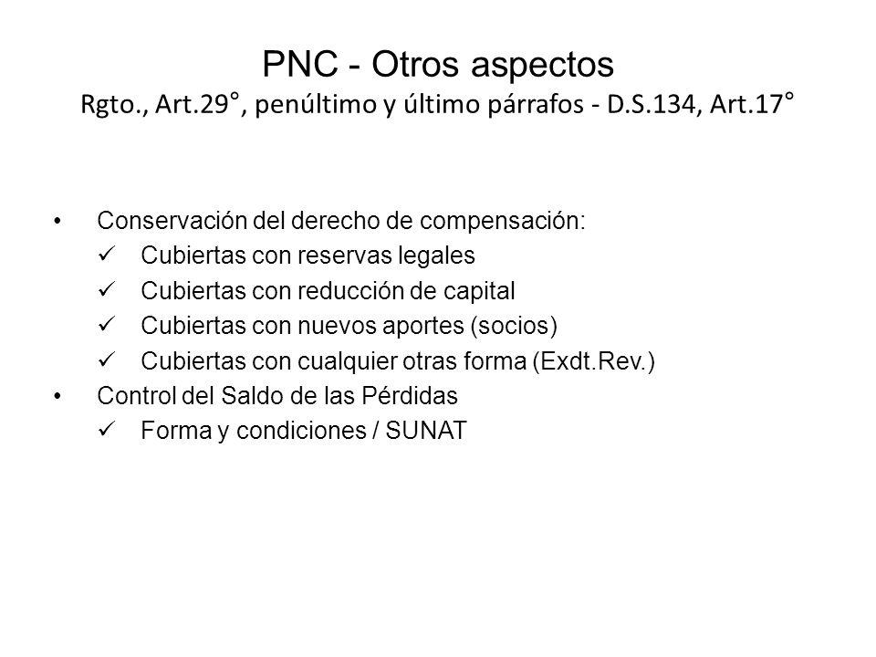 PNC - Otros aspectos Rgto. , Art. 29°, penúltimo y último párrafos - D