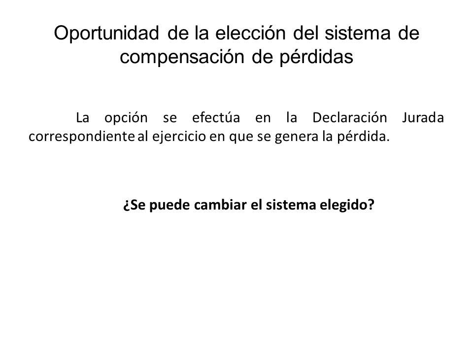 Oportunidad de la elección del sistema de compensación de pérdidas