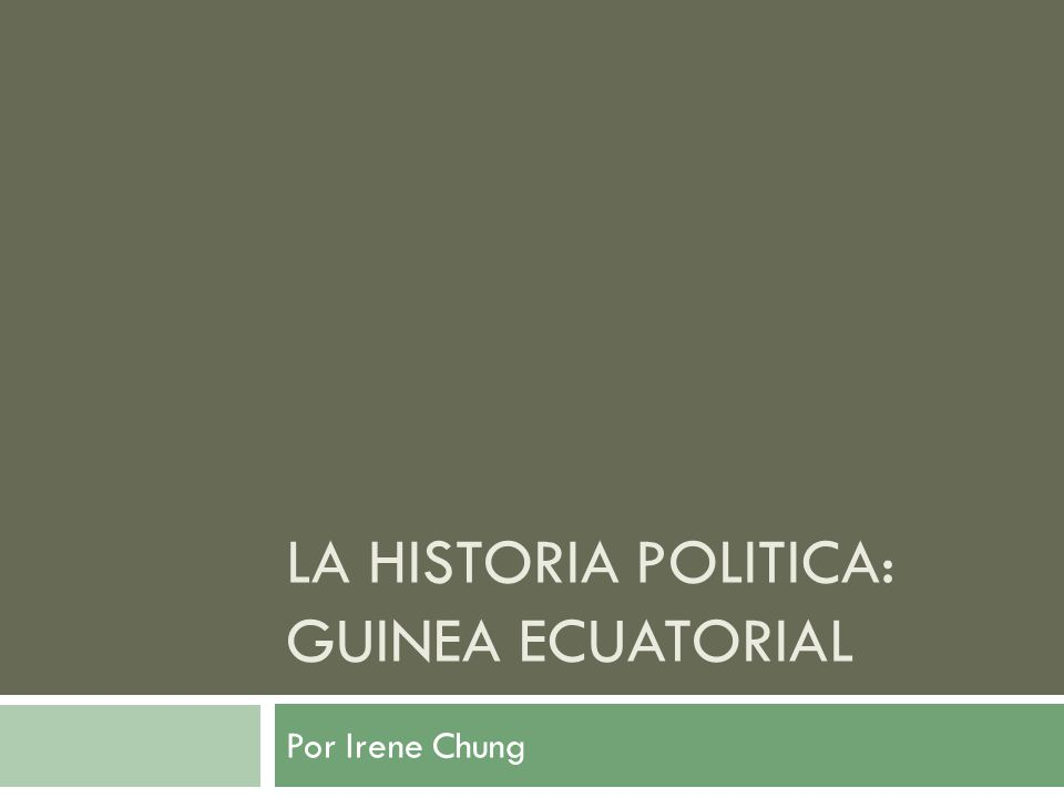La Historia Politica: Guinea Ecuatorial