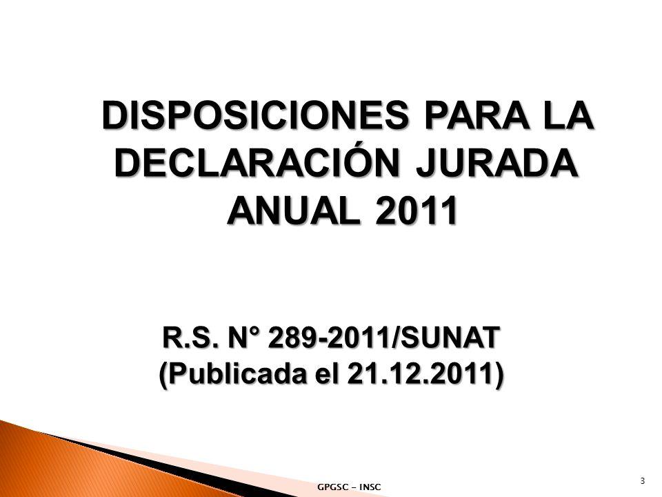 DISPOSICIONES PARA LA DECLARACIÓN JURADA ANUAL 2011