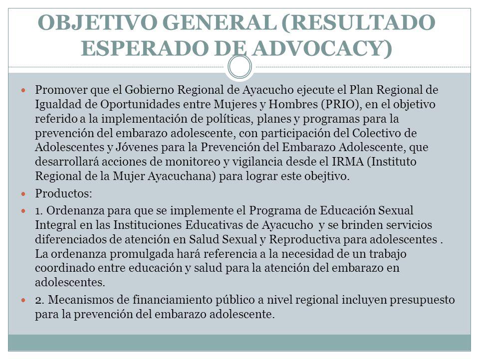 OBJETIVO GENERAL (RESULTADO ESPERADO DE ADVOCACY)