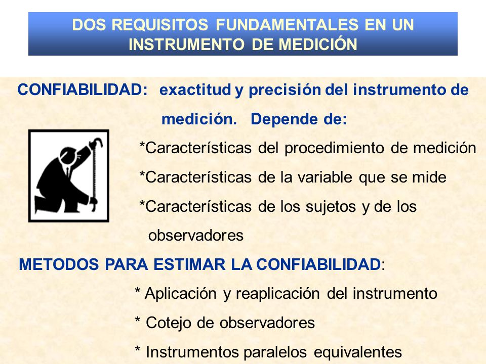 DOS REQUISITOS FUNDAMENTALES EN UN INSTRUMENTO DE MEDICIÓN