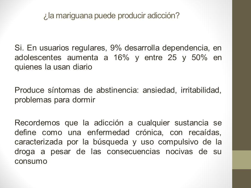 ¿la mariguana puede producir adicción