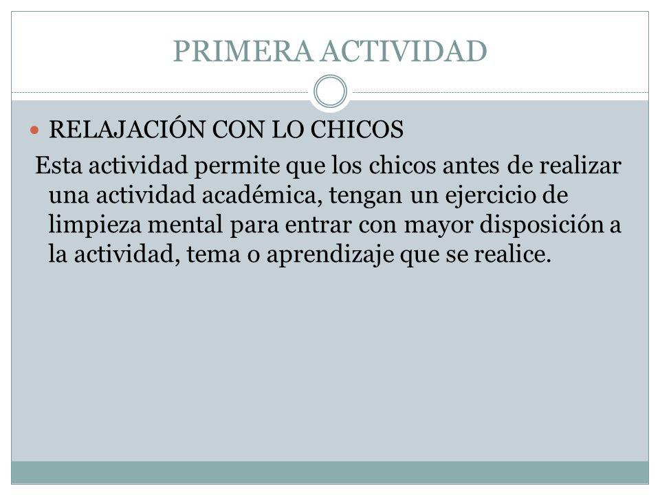 PRIMERA ACTIVIDAD RELAJACIÓN CON LO CHICOS