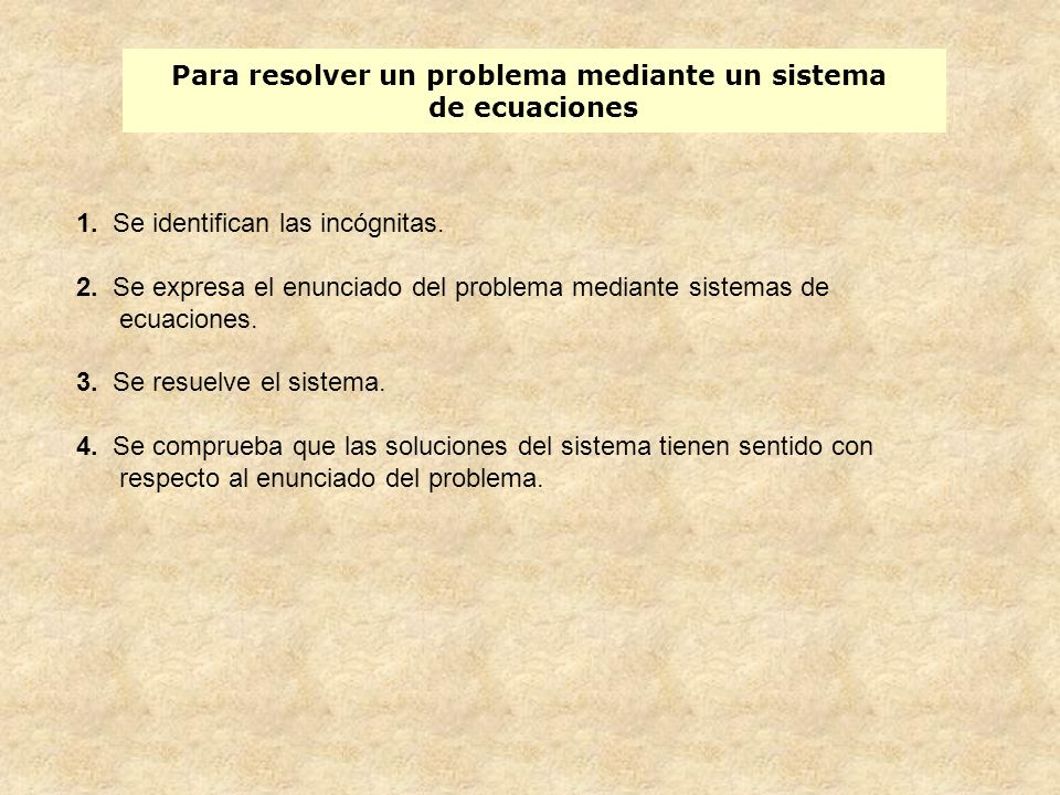 Para resolver un problema mediante un sistema de ecuaciones