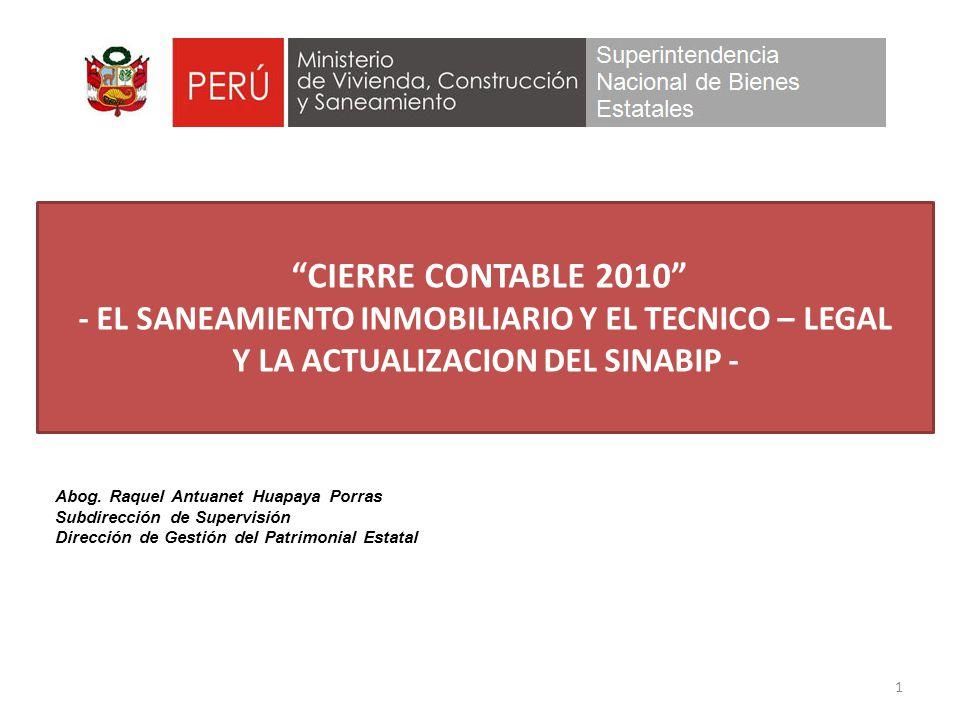 CIERRE CONTABLE 2010 - EL SANEAMIENTO INMOBILIARIO Y EL TECNICO – LEGAL Y LA ACTUALIZACION DEL SINABIP -