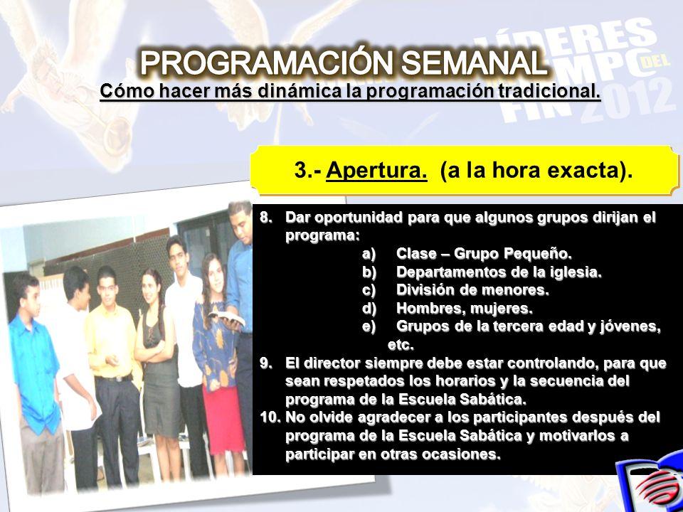 PROGRAMACIÓN SEMANAL 3.- Apertura. (a la hora exacta).