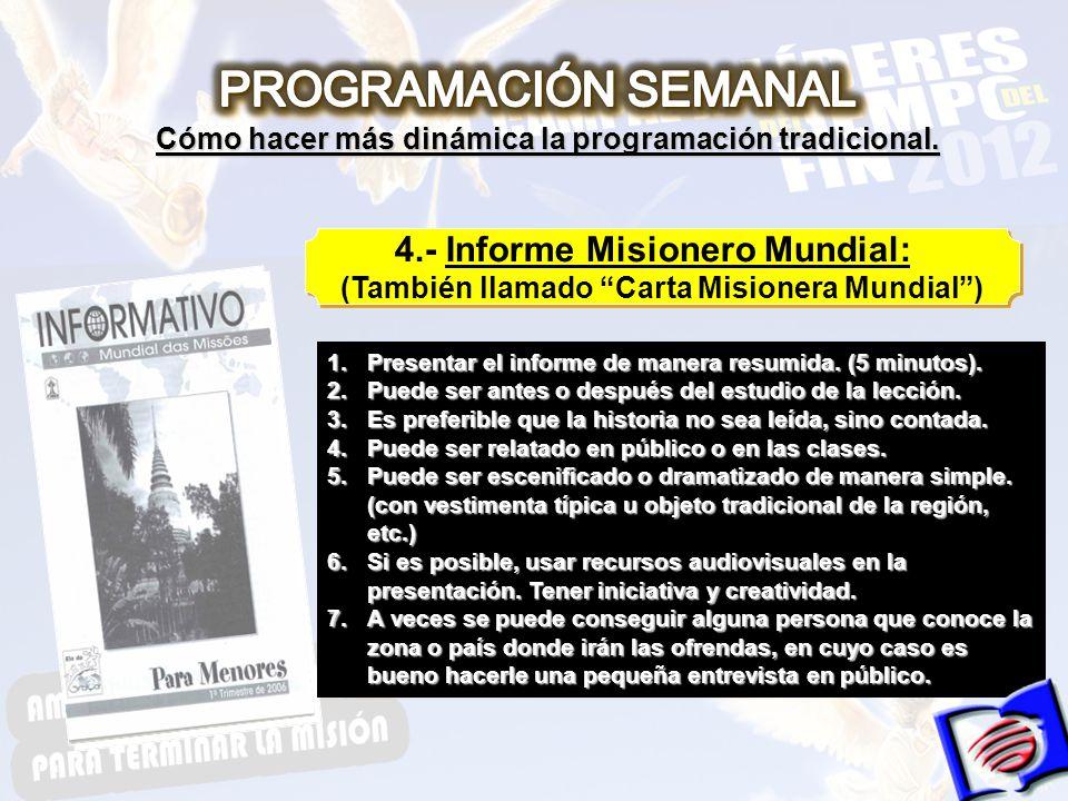 PROGRAMACIÓN SEMANAL 4.- Informe Misionero Mundial: