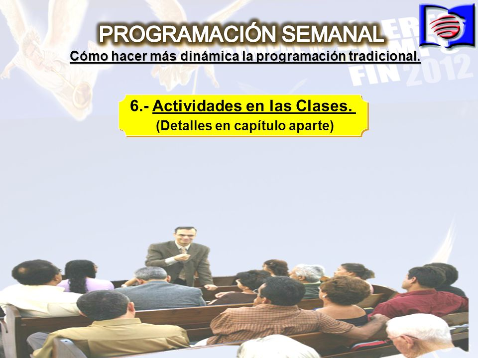 PROGRAMACIÓN SEMANAL 6.- Actividades en las Clases.
