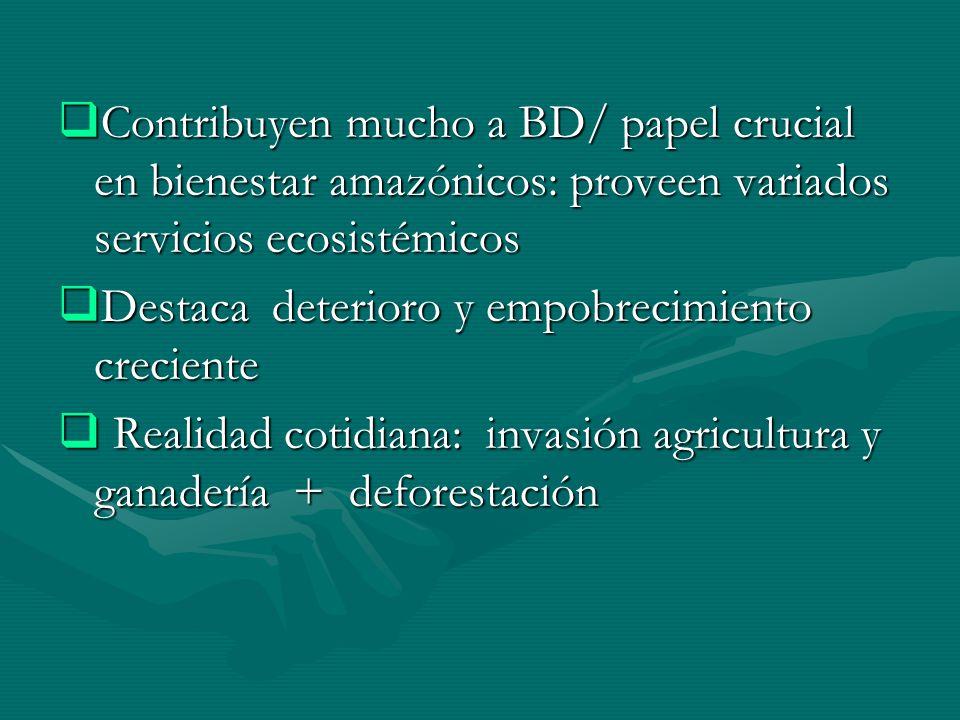 Contribuyen mucho a BD/ papel crucial en bienestar amazónicos: proveen variados servicios ecosistémicos
