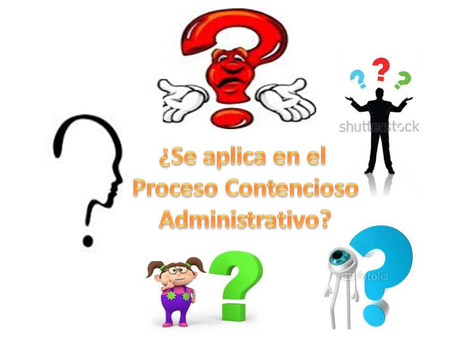 ¿Se aplica en el Proceso Contencioso Administrativo