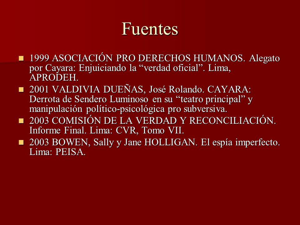 Fuentes 1999 ASOCIACIÓN PRO DERECHOS HUMANOS. Alegato por Cayara: Enjuiciando la verdad oficial . Lima, APRODEH.